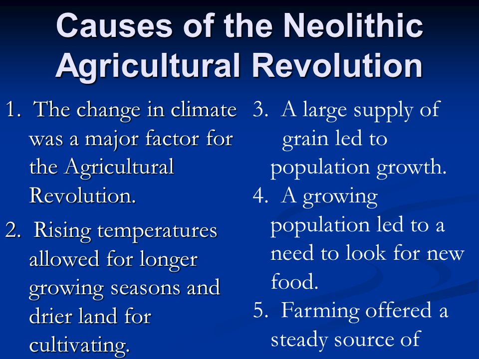 Causes of the Neolithic Agricultural Revolution