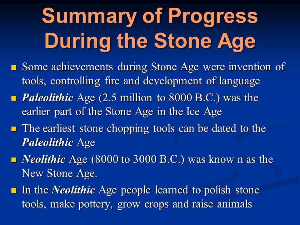Summary of Progress During the Stone Age