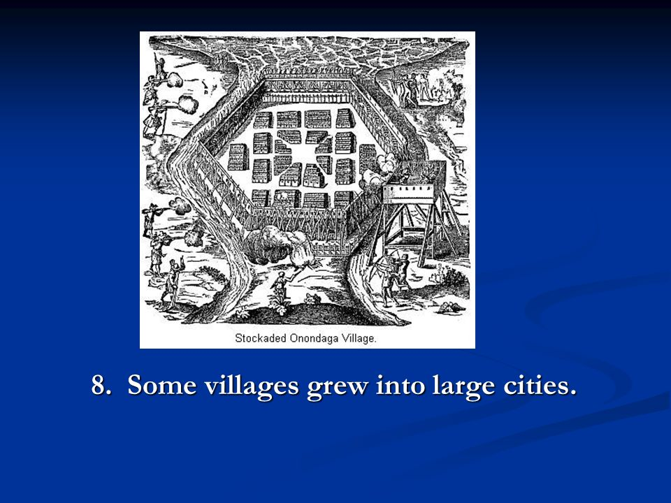 8. Some villages grew into large cities.