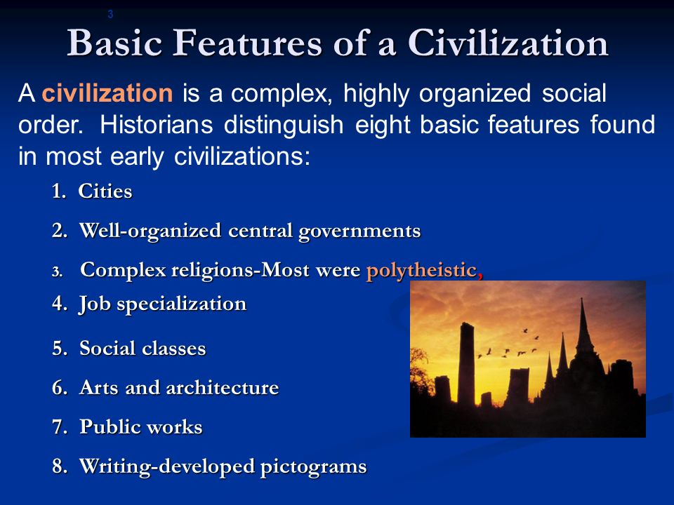 features of civilization essay The concept of civilization and culture cultural studies  the above-mentioned features of modern civilization  if you are the original writer of this essay.