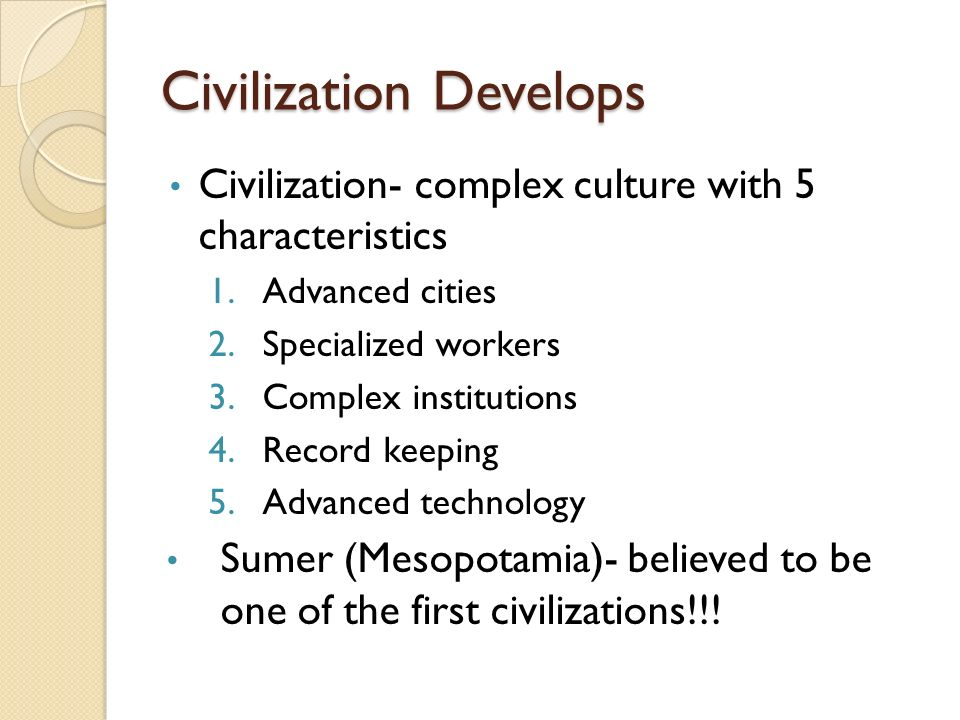 complex civilizations The meaning of the term civilization has changed several times during its history we know of complex civilizations, like the incas.