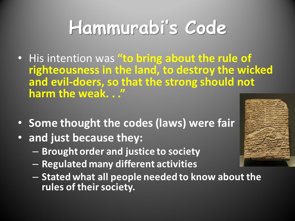 hammurabi the rule of righteousness An abject lesson in the perils of this dependency, is with the translation of hammurabi's code of laws in 1898 the exalted prince, who feared god, to bring about the rule of righteousness in the land, to destroy the wicked hammurabi, the governor named by bel, am i, who brought.