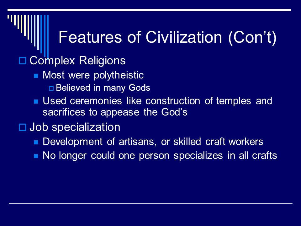 Features of Civilization (Con't)