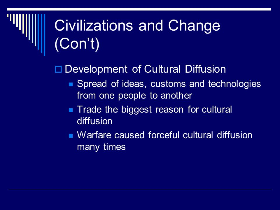 Civilizations and Change (Con't)
