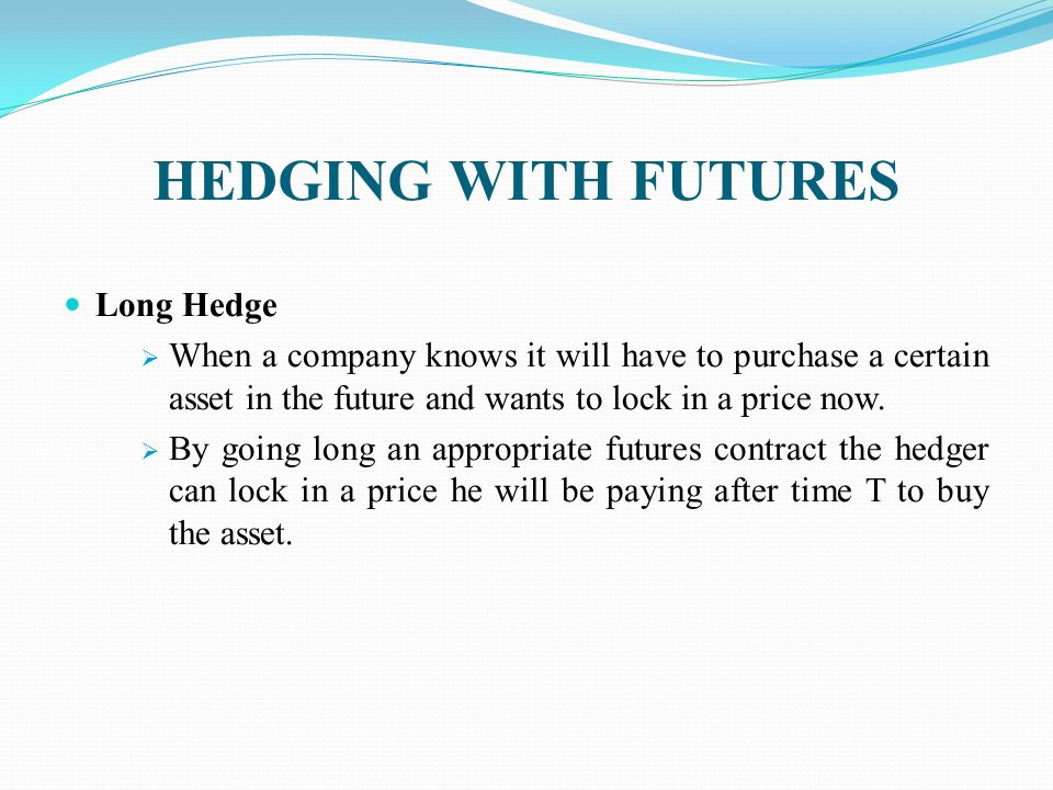 derivatives futures contract and hedge fund An entity must treat an investment in regulated futures or foreign currency contracts that is not a hedging event as though it were sold on the last day of the year for tax purposes robert bloom, phd  with derivatives, mutual funds manage risk in their portfolios  forward contract—cash flow hedge in x1, bc records the sale, but.