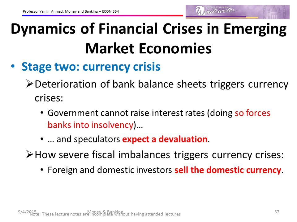causes of currency crises and banking crises The research undertaken in the area of banking and currency crises is surveyed the causes and implications of the twin crises are discussed, along with the theoretical and empirical framework for investigating them the overview has highlighted a number of interesting aspects a consistent set of .