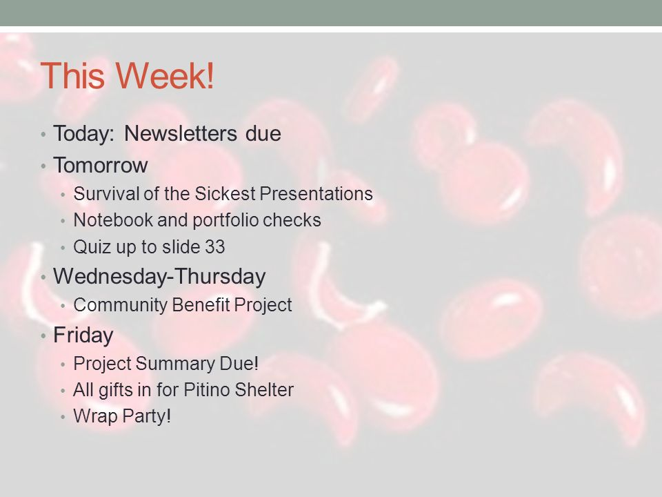 This Week! Today: Newsletters due Tomorrow Wednesday-Thursday Friday