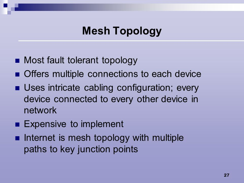 Mesh Topology Most fault tolerant topology