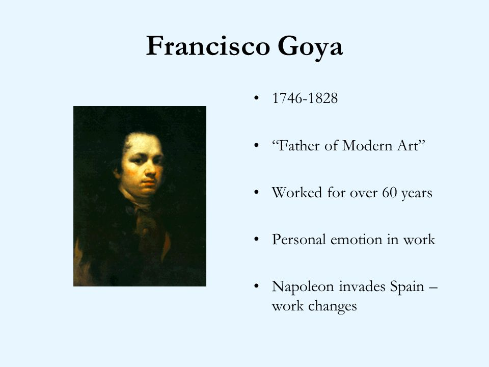 Francisco Goya Father of Modern Art
