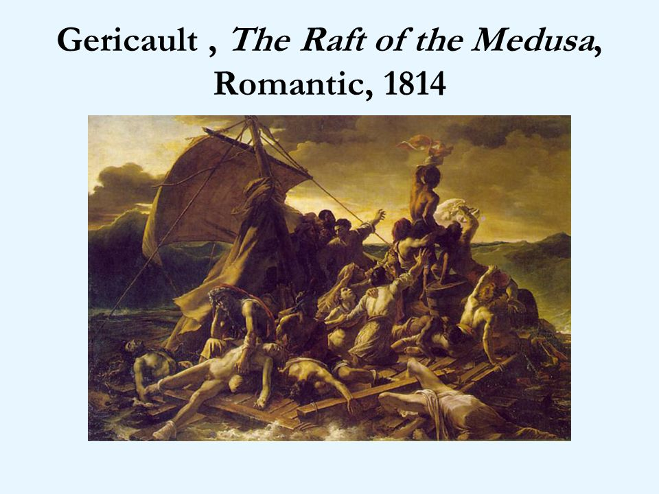Gericault , The Raft of the Medusa, Romantic, 1814