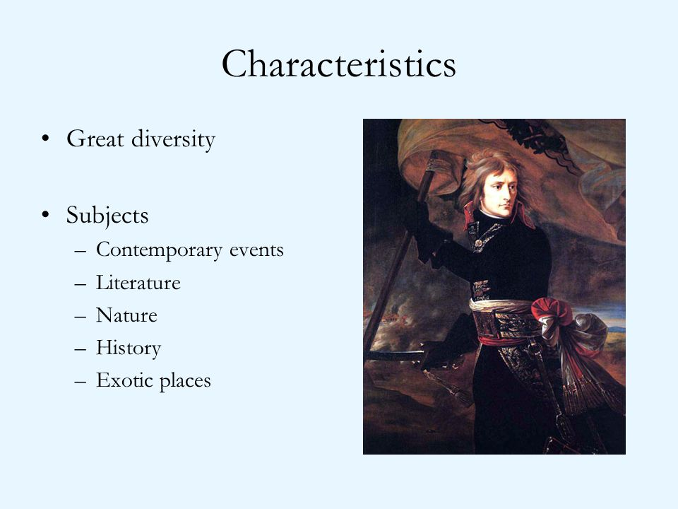 Characteristics Great diversity Subjects Contemporary events