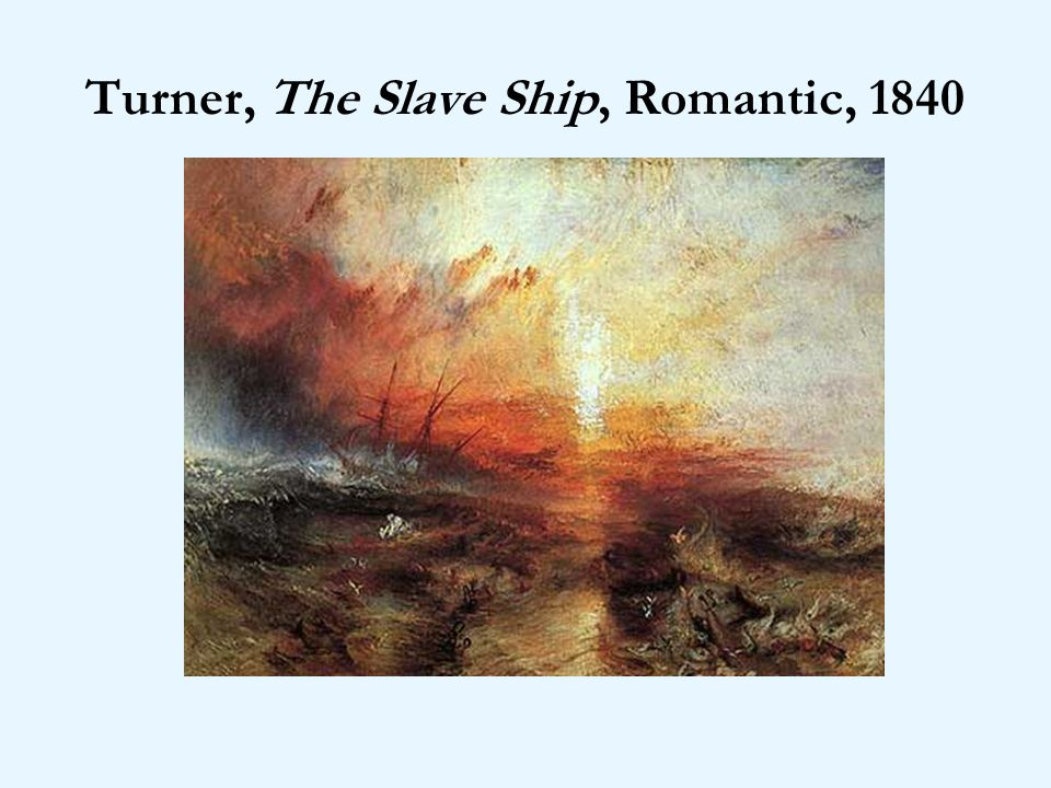 Turner, The Slave Ship, Romantic, 1840