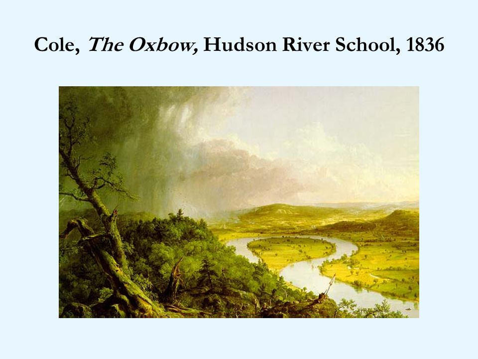 Cole, The Oxbow, Hudson River School, 1836