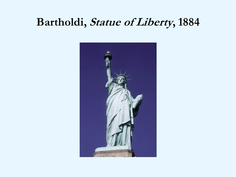 Bartholdi, Statue of Liberty, 1884