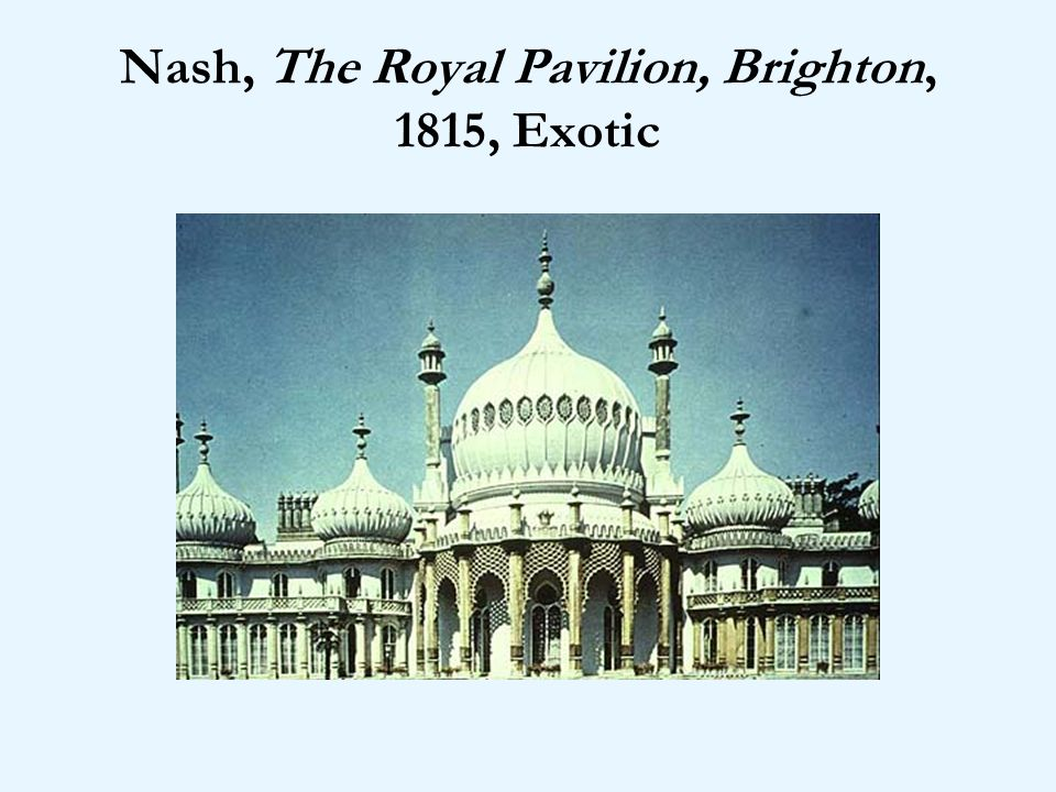 Nash, The Royal Pavilion, Brighton, 1815, Exotic