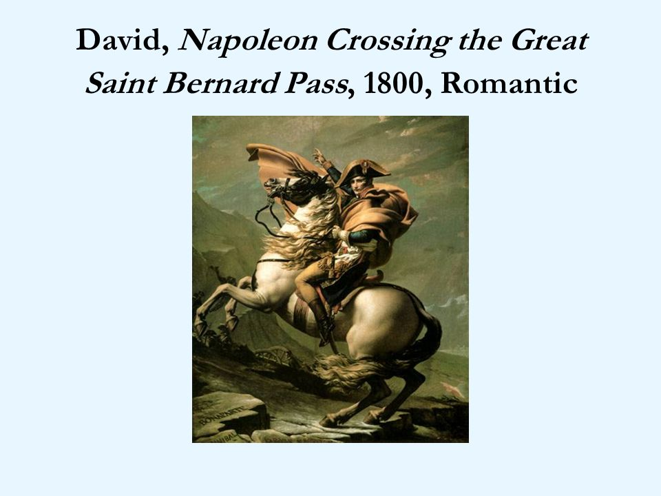 David, Napoleon Crossing the Great Saint Bernard Pass, 1800, Romantic