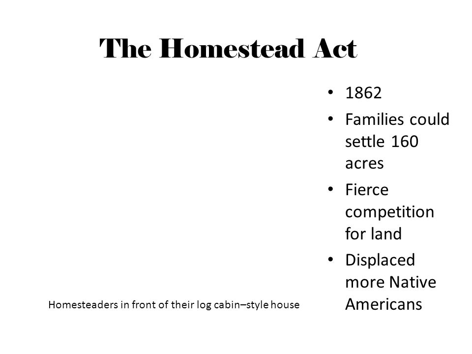 The homestead act 1862 families could settle 160 acres for Is there still a homestead act