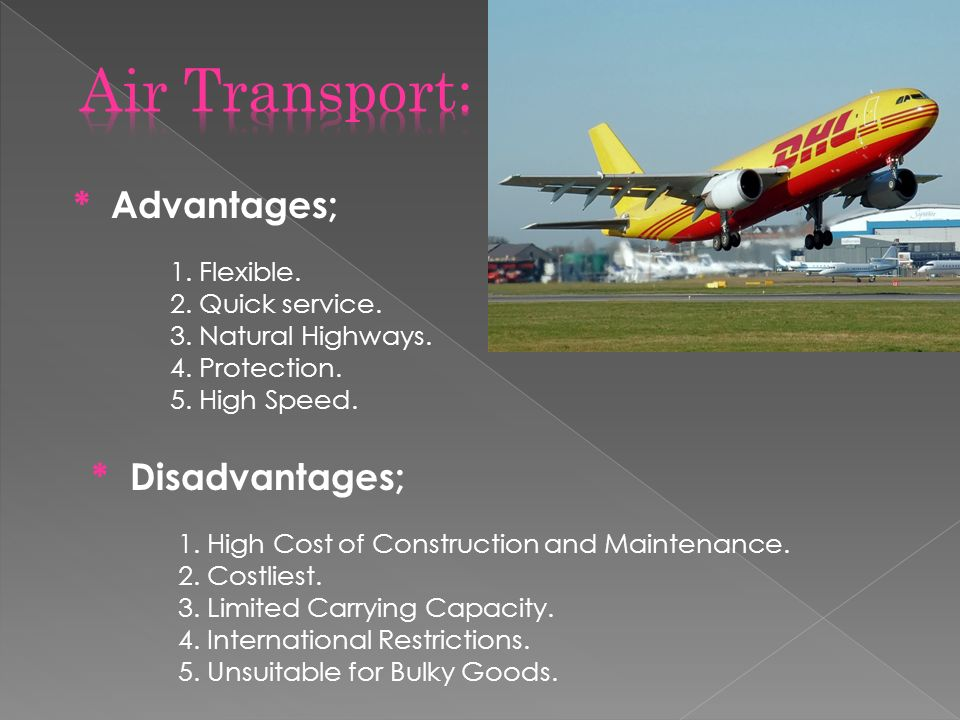 advantage and disadvantage of air transport Air travel – advantages and disadvantages  the biggest advantage of flying is that it is often the  the advantages and disadvantages of air transport.