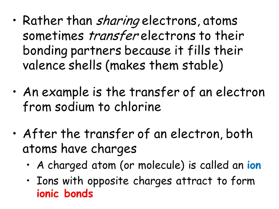 An example is the transfer of an electron from sodium to chlorine