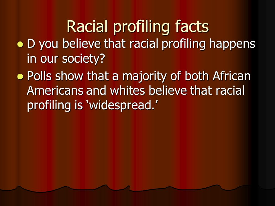 racial profiling facts Facts about race/color discrimination title vii of the civil rights act of 1964 protects individuals against employment discrimination on the basis of race and color as well as national origin, sex, or religion  or the performance of individuals of certain racial groups.