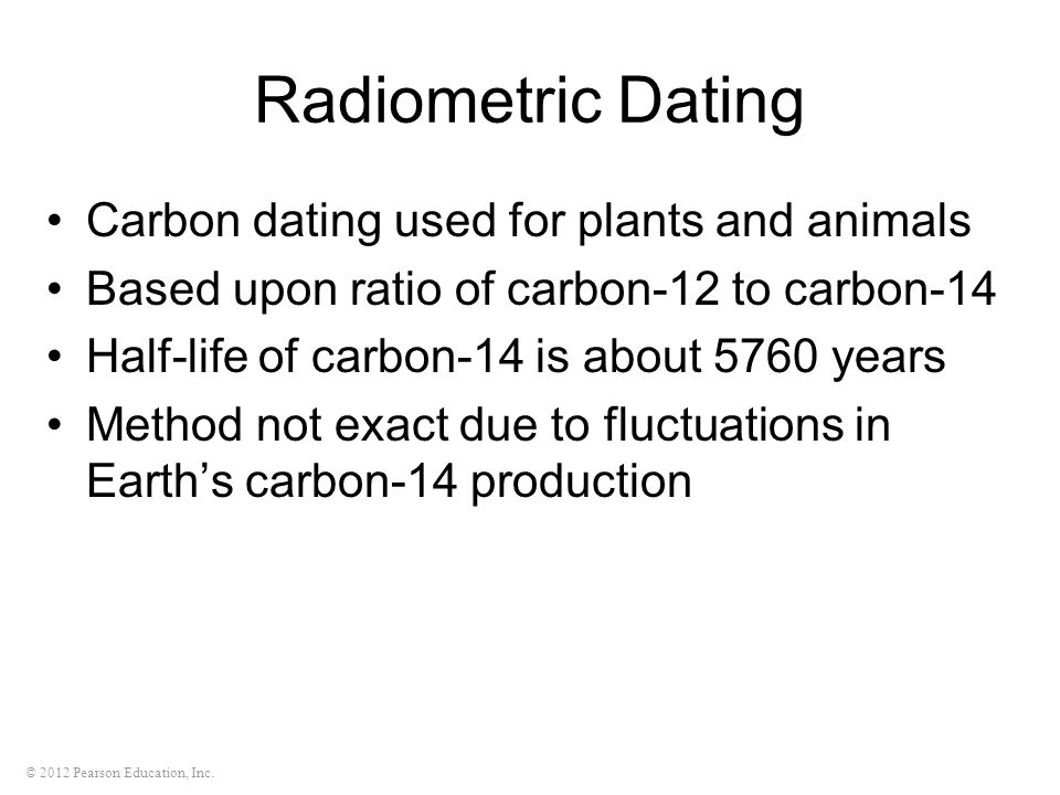 5 facts about radiometric dating Radiocarbon dating, also known as the c14 dating method, is a way of telling how old something is it is a type of radiometric dating  the method uses the radioactive isotope carbon -14.