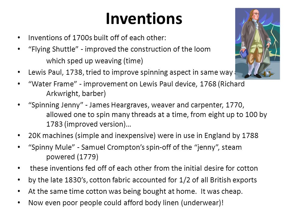 Inventions Inventions of 1700s built off of each other:
