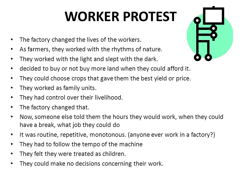 WORKER PROTEST The factory changed the lives of the workers.