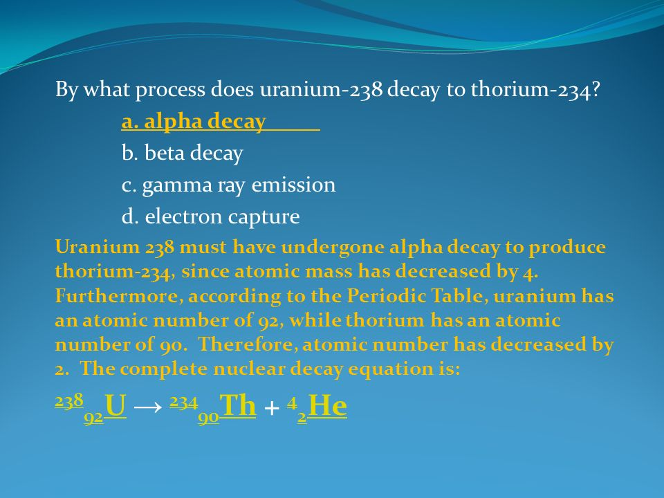 Atomic structure and radiation review game ppt video online download by what process does uranium 238 decay to thorium 234 urtaz Choice Image