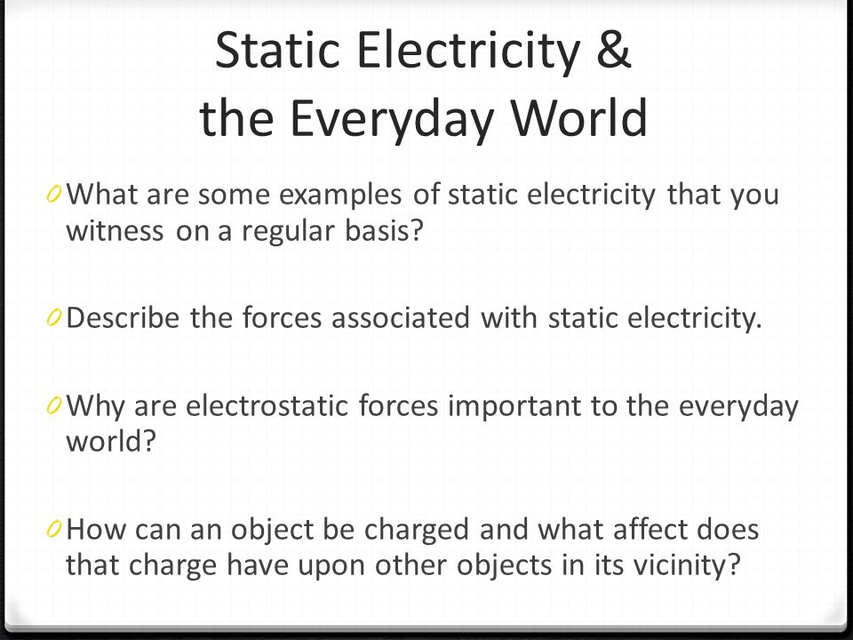 Static Electricity The Everyday World