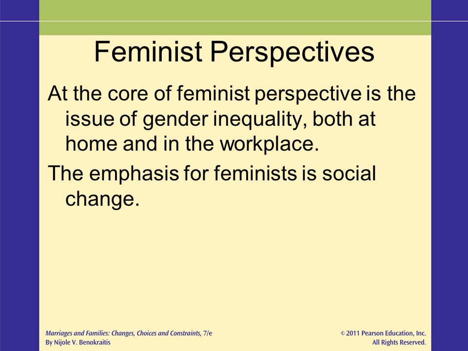 which are the feminist perspectives in It locates the ideological roots of key concepts in development theories and feminist thinking about women's role in development and improving women's status over the past three decades, feminist theories and perspectives have influenced the debates on development across disciplines learning from the historical.