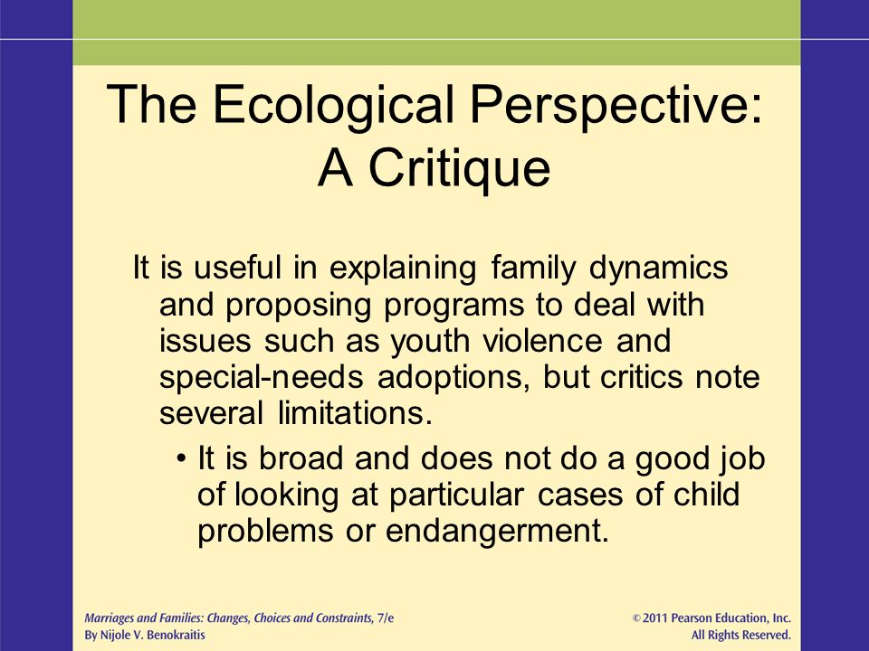 criticism of ecological theory The ecological systems theory developed by urie bronfenbrenner explains the role of our different environmental systems in the development of our social behavior and.