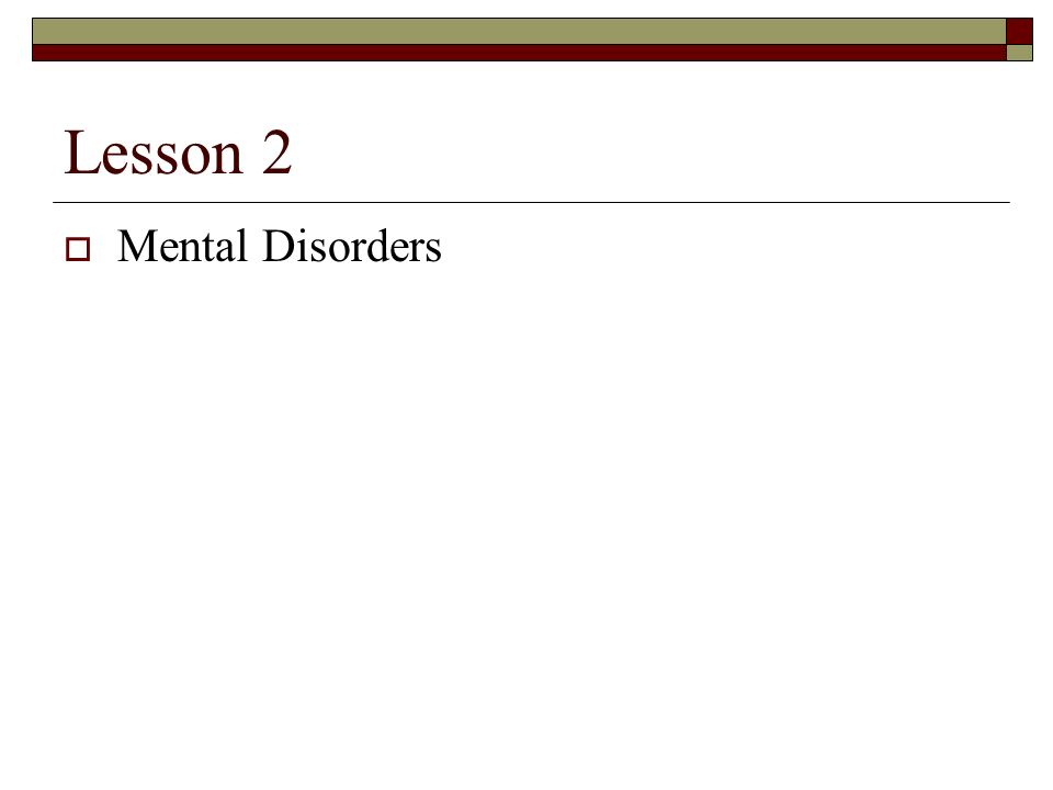 Lesson 2 Mental Disorders