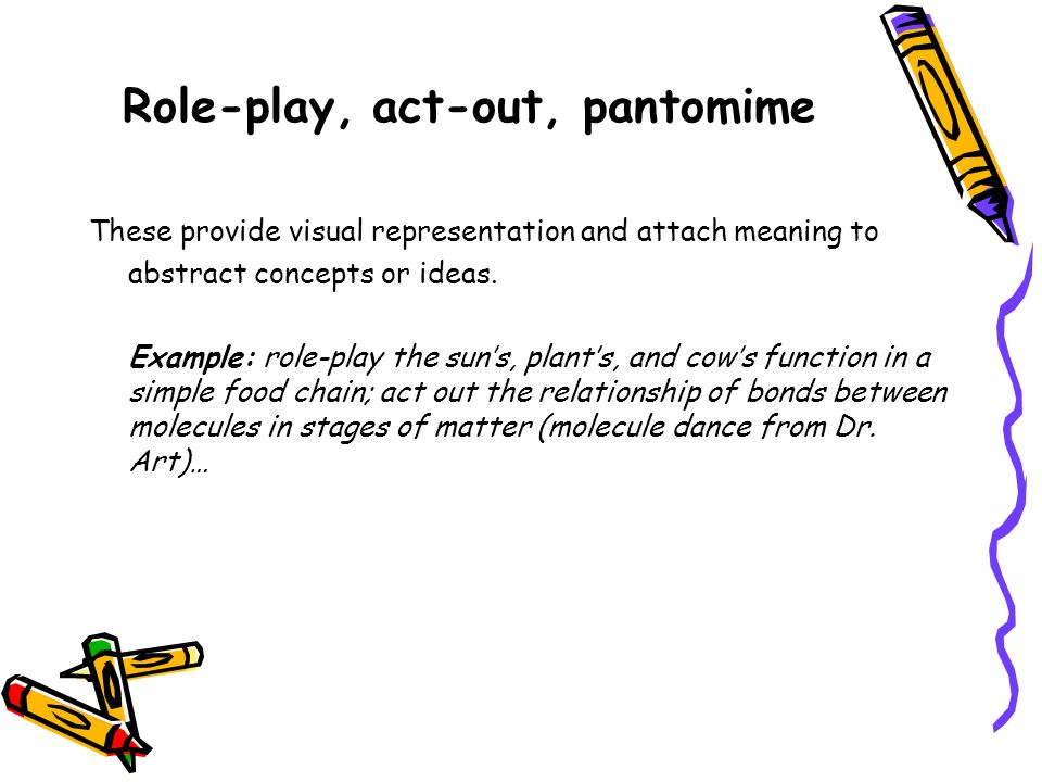 Role-play, act-out, pantomime