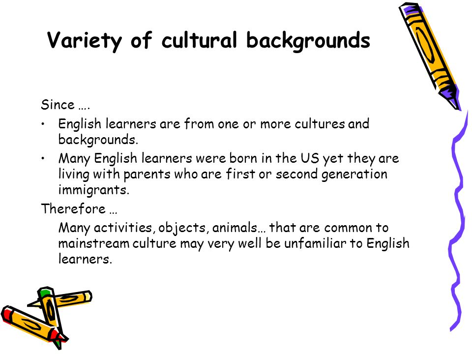 Variety of cultural backgrounds