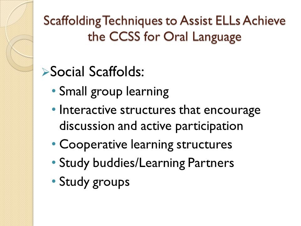 Scaffolding Techniques to Assist ELLs Achieve the CCSS for Oral Language