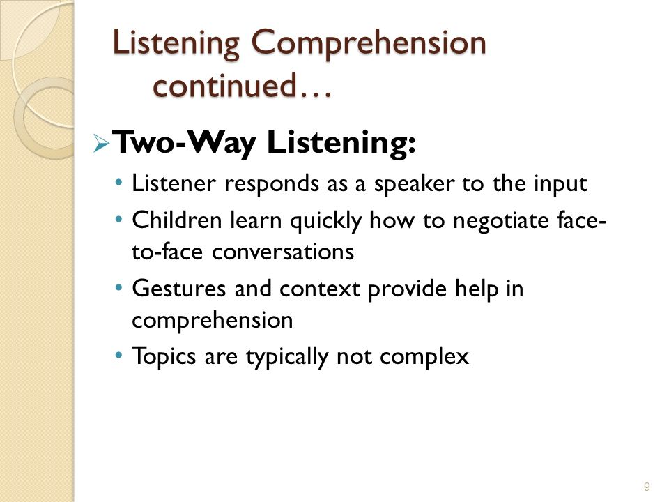 Listening Comprehension continued…