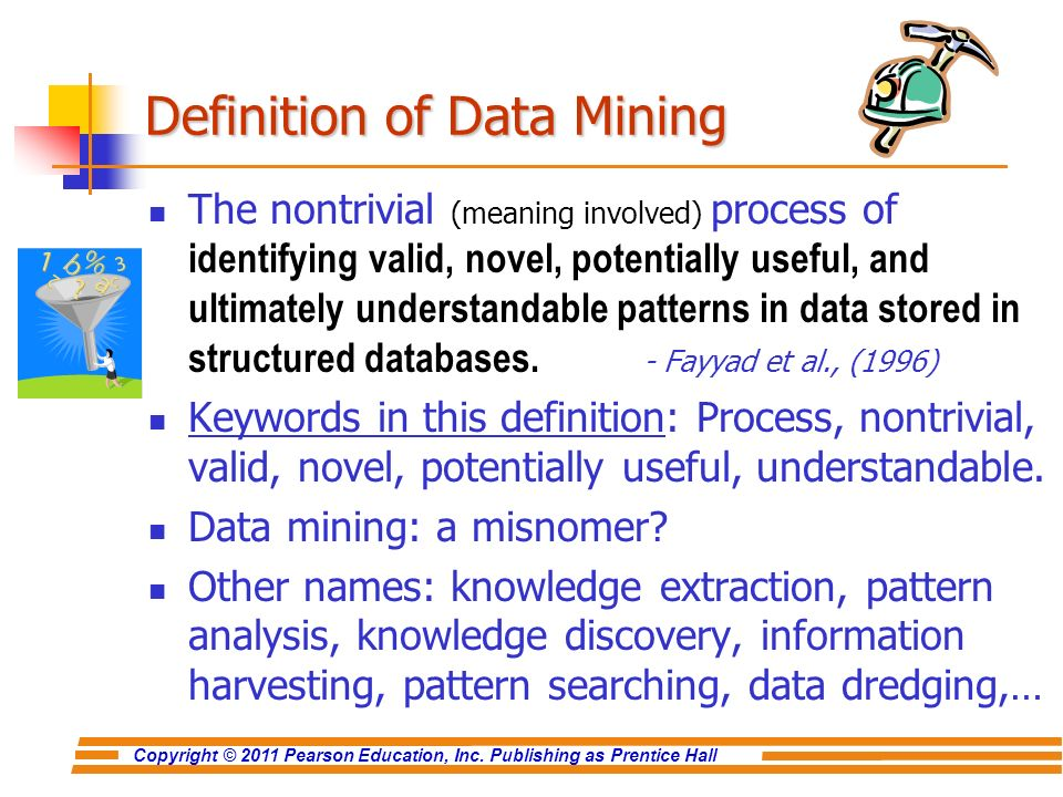 the definition and analysis of data mining What is the difference between data analytics, data analysis, data mining, data science, machine learning, big data and predictive analytics.