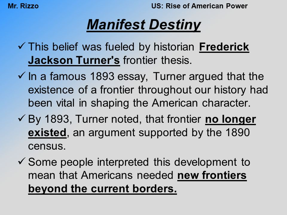 frederick jackson turners frontier thesis apush Study flashcards on apush chapter 17/ frontier thesis at cramcom apush click to - 1893 - frederick jackson turner - move away from europe and become more.