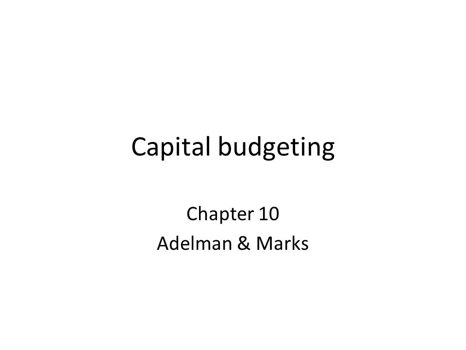 reading 22 capital budgeting part 2 Case study-capital budgeting 1 capital budgeting chapter 12 2 • capital budgeting: process by which 22 dealing with.