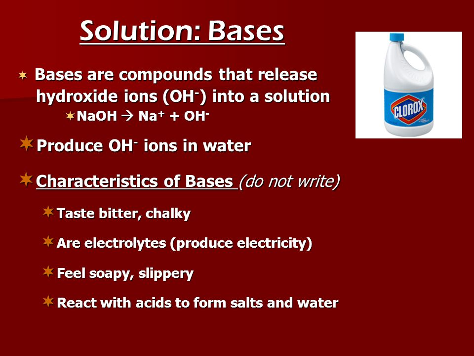 Solution: Bases Bases are compounds that release