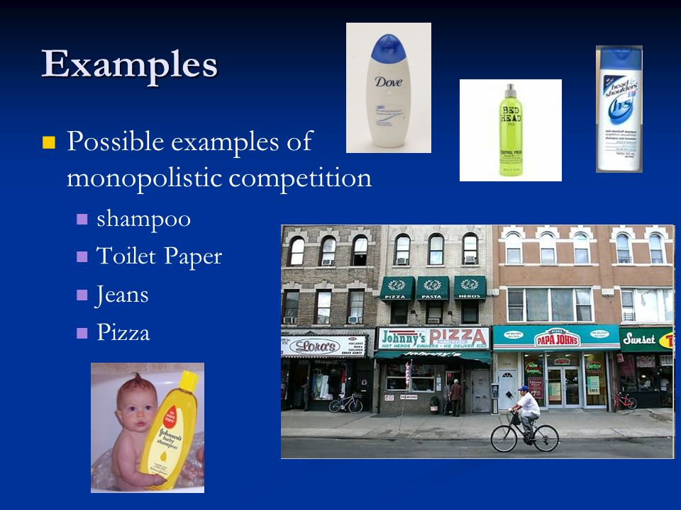 Examples Possible examples of monopolistic competition shampoo