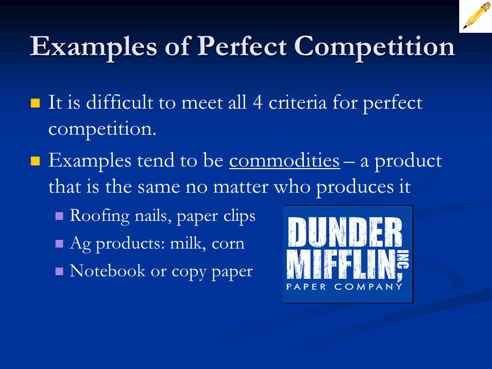 Examples of Perfect Competition