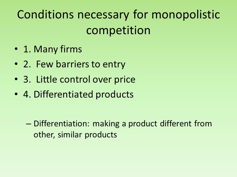 Conditions necessary for monopolistic competition