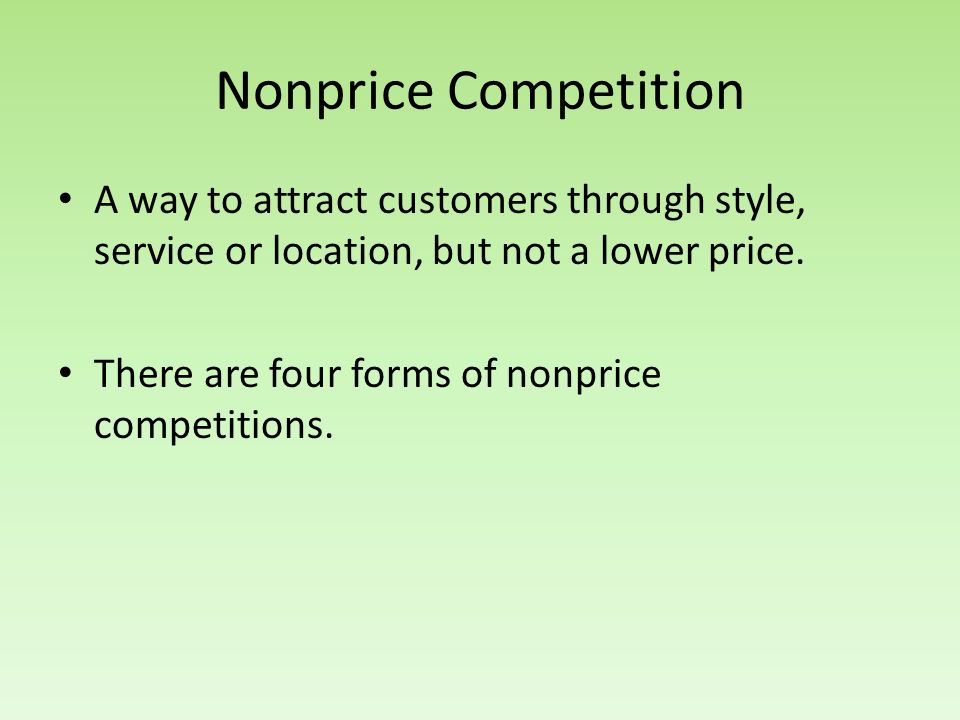 Nonprice Competition A way to attract customers through style, service or location, but not a lower price.