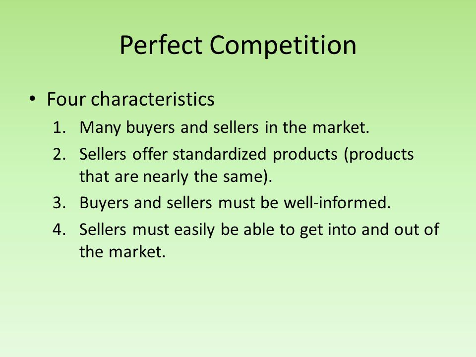 Perfect Competition Four characteristics