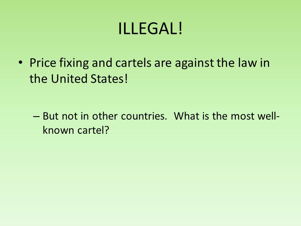 ILLEGAL. Price fixing and cartels are against the law in the United States.