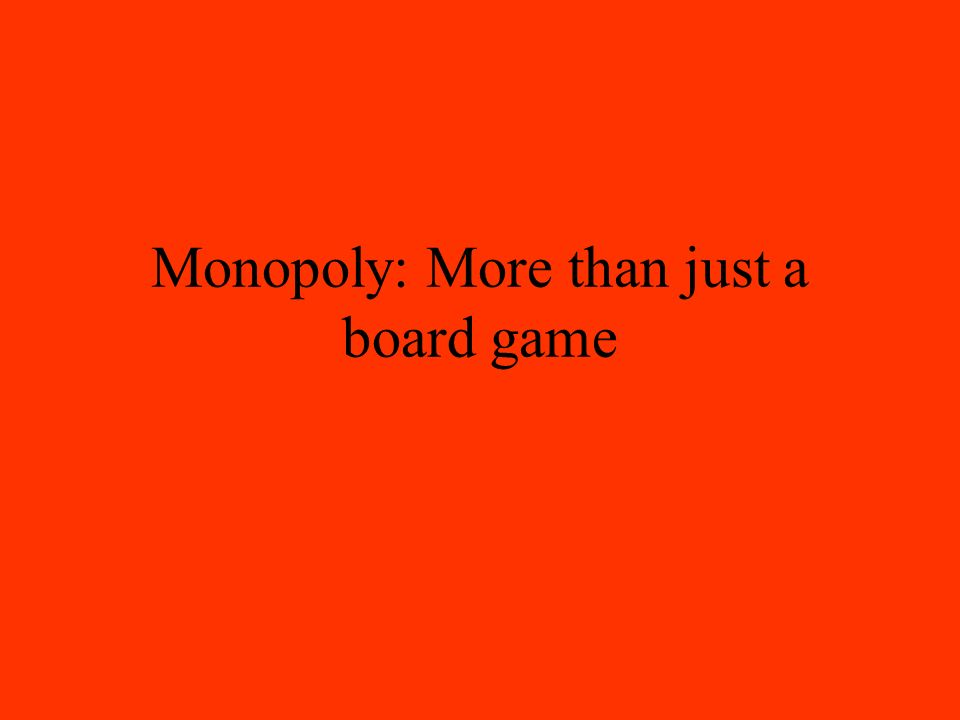 Monopoly: More than just a board game