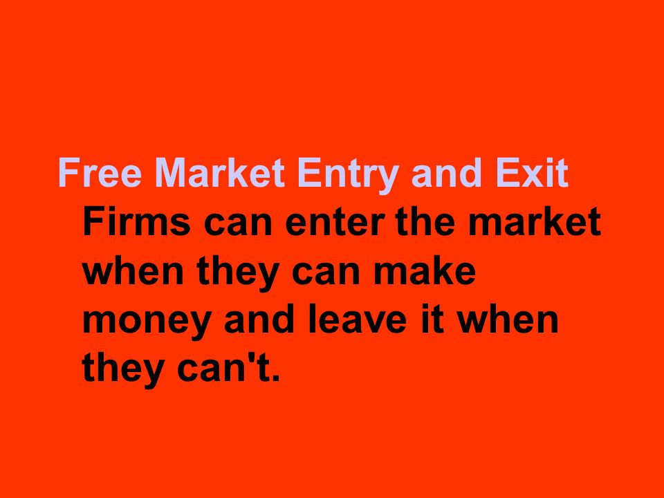 Free Market Entry and Exit