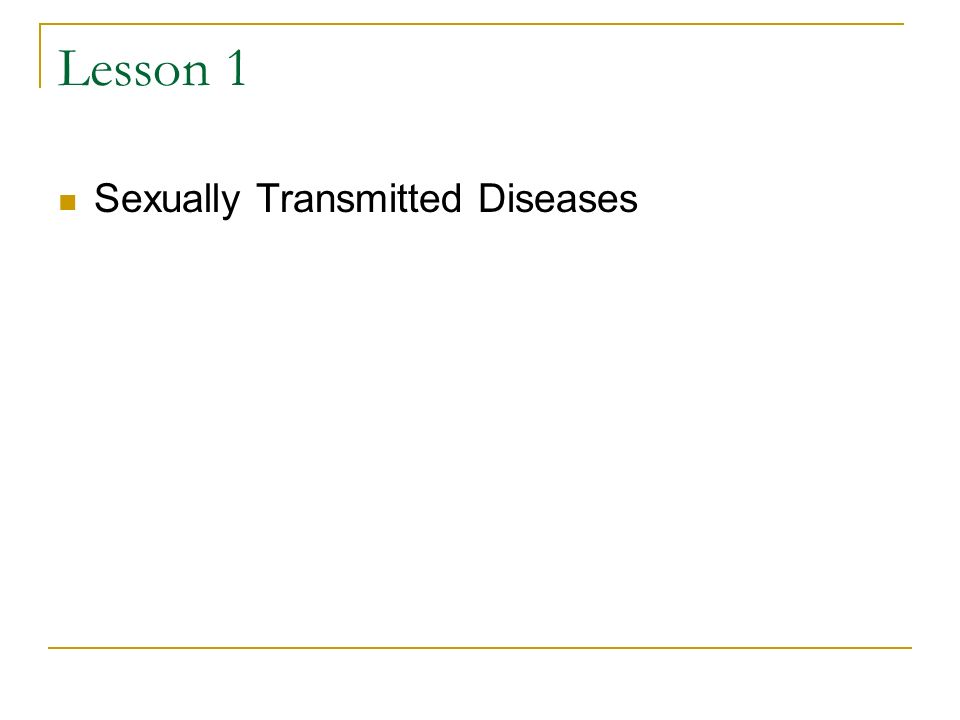 Lesson 1 Sexually Transmitted Diseases