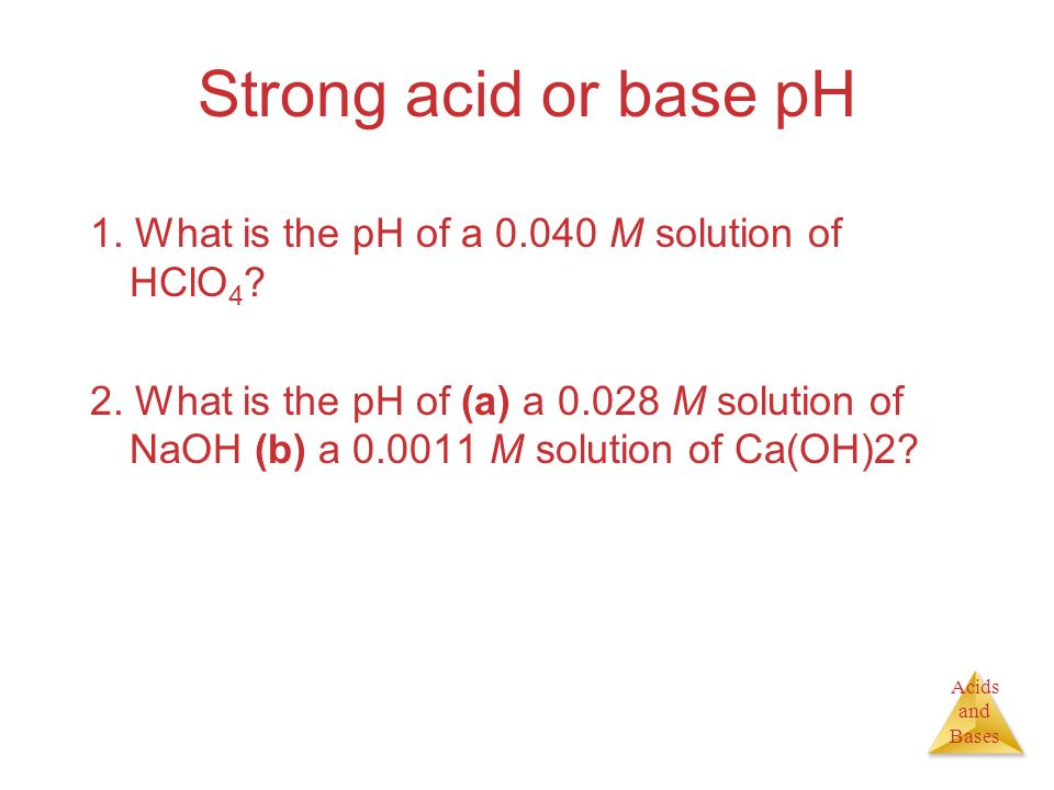 Strong acid or base pH